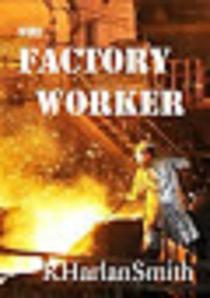 The Factory Worker