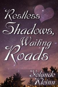 Restless Shadows, Waiting Roads
