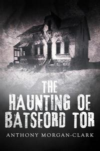 The Haunting of Batsford Tor