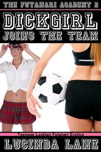 Dickgirl Joins The Team: Teenage Lesbian Futanari Erotica