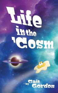 Life in the 'Cosm