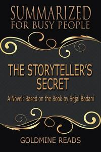 The Storyteller's Secret - Summarized for Busy People: A Novel: Based on the Book by Sejal Badani