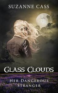 Glass Clouds: Her Dangerous Stranger