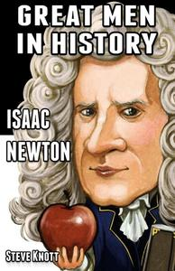 Isaac Newton: Great Men in History