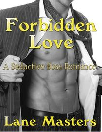Forbidden Love:  A Seductive Boss Romance