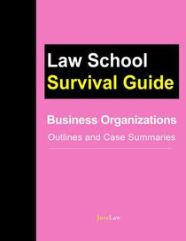 Business Organizations: Outlines and Case Summaries