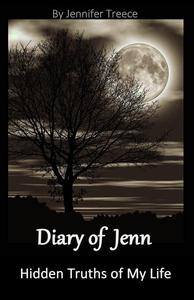 Diary of Jenn: Hidden Truths of My Life