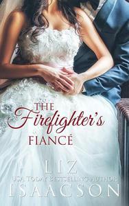The Firefighter's Fiancé