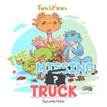 Tim and Finn the Dragon Twins: The Missing Truck
