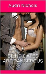 Blind Dates Are Dangerous