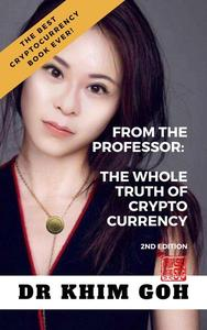 The Whole Truth of Cryptocurrency