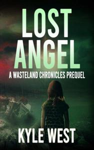 Lost Angel: A Wasteland Chronicles Prequel