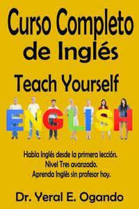 Curso Completo de Inglés – Nivel Tres: Teach Yourself English