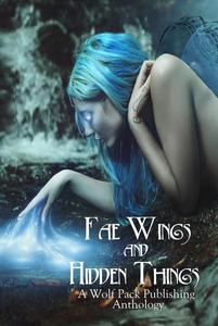 Fae Wings and Hidden Things