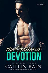 The Galleria Devotion (The Galleria Devotion, Book One) (An Alpha Billionaire Romance)