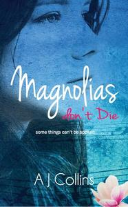 Magnolias don't Die