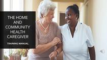 The Home and Community Health Caregiver