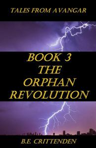 Tales from Avangar Book 3 The Orphan Revolution