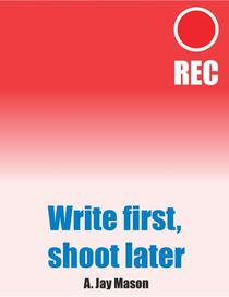 Write First, Shoot Later