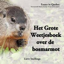 Het Grote Weetjesboek over de Bosmarmot