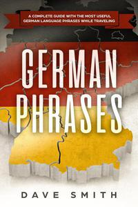 German Phrases: A Complete Guide With The Most Useful German Language Phrases While Traveling