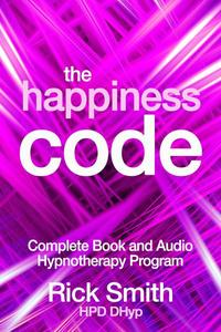 The Happiness Code - Complete Book and Audio Hypnotherapy Program