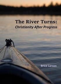 The River Turns: Christianity After Progress