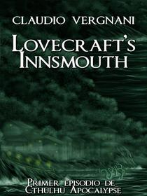 Lovecraft's Innsmouth (Cthulhu Apocalypse, Vol. I)