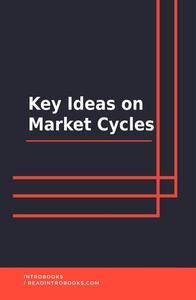 Key Ideas on Market Cycles