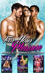 For Your Pleasure : Menage Sci-Fi Romance Collection