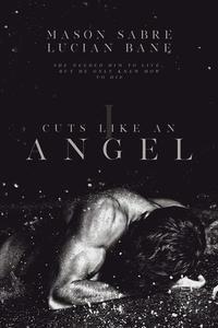 Cuts Like An Angel