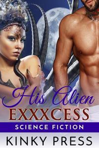 His Alien Exxxcess
