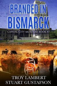 Branded in Bismarck