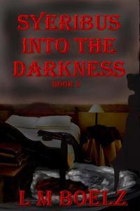 Syeribus Into the Darkness