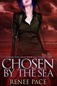 Chosen by the Sea, Book One, Volume 3