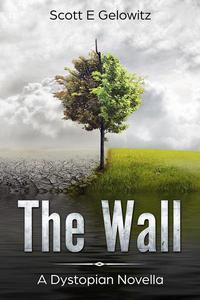 The Wall - A Dystopian Novella