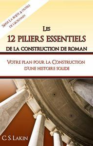 Les 12 piliers essentiels de la construction de roman