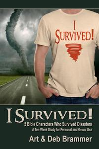 I Survived!: 5 Bible Characters Who Survived Disasters
