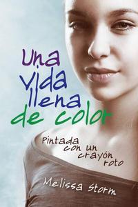 Una vida llena de color: pintada con un crayón roto