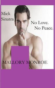 Mick Sinatra: No Love. No Peace.
