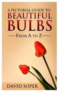 A Pictorial Guide to Beautiful Bulbs