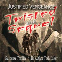Justified Vengeance Twisted - The Sequel