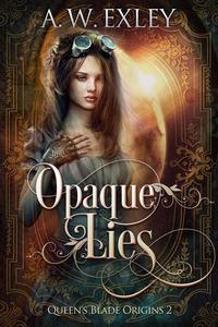 Opaque Lies