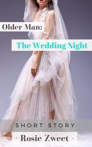 Older Man: The Wedding Night