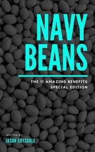 Navy Beans: The 11 Amazing Benefits