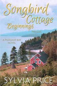 Songbird Cottage Beginnings (Pleasant Bay Prequel)