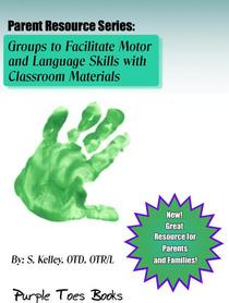Activities to Facilitate Motor and Language Skills with Household Materials