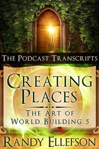 Creating Places: The Podcast Transcripts