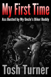 My First Time: Ass Busted by My Uncle's Biker Buddy
