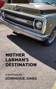 Mother Larman's Destination